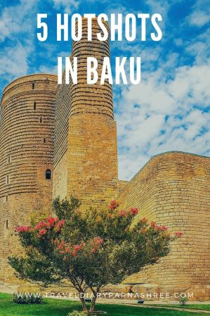 5 Highlight Hotspots You Need to Visit While Travelling to Baku