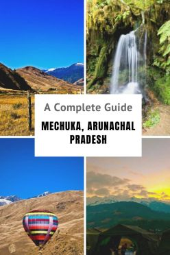 Everything You Wanted To Know About Mechuka in Arunachal Pradesh: A Complete Travel Guide