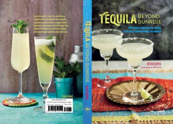 Front and back cover of the tequila and mezcal cocktail recipes book, Tequila Beyond Sunrise, by Jesse Estes