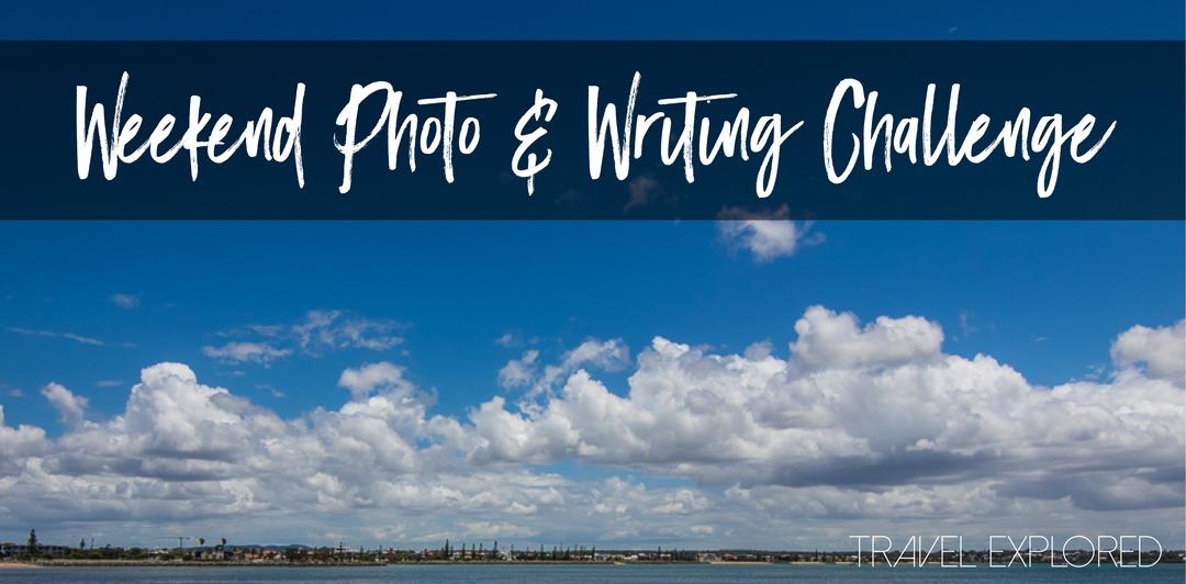 Weekend Photo & Writing Challenge