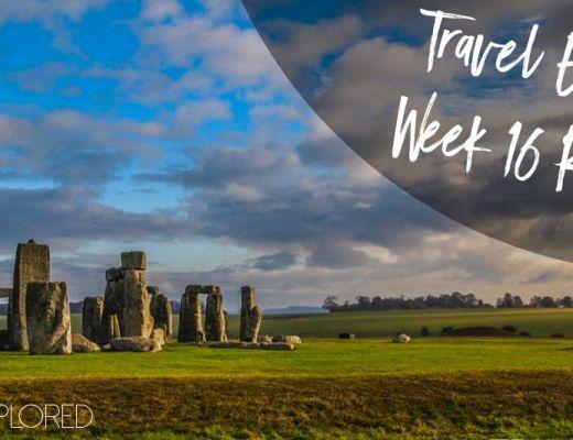 Travel Explored Week 16 Round Up