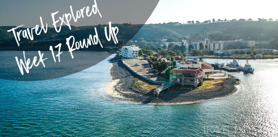 Travel Explored Week 17 Round Up