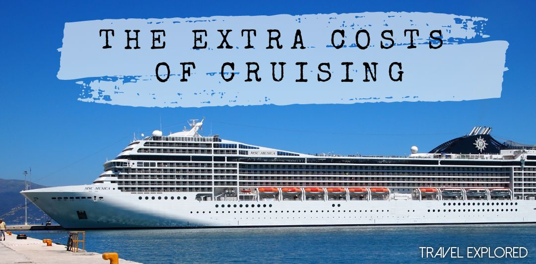 The Extra Costs of Cruising