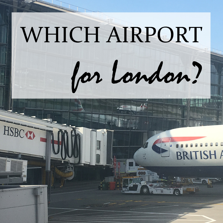 Which airport is best for London? How to decide and make the most of your trip - Travel for a London