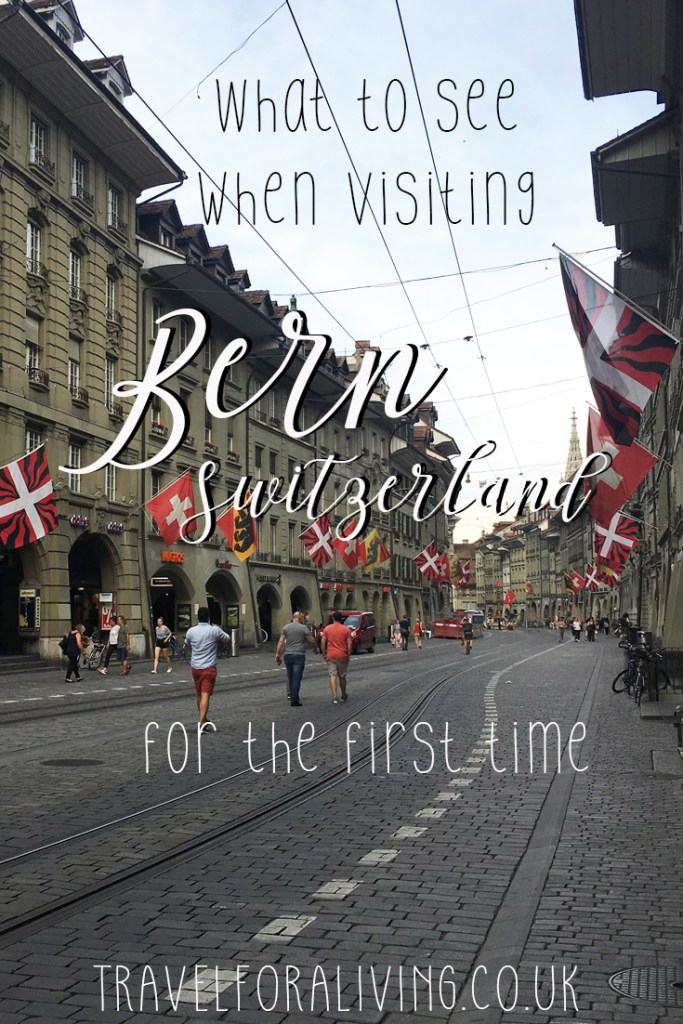 What to see when visiting Bern for the first time - Travel for a Living