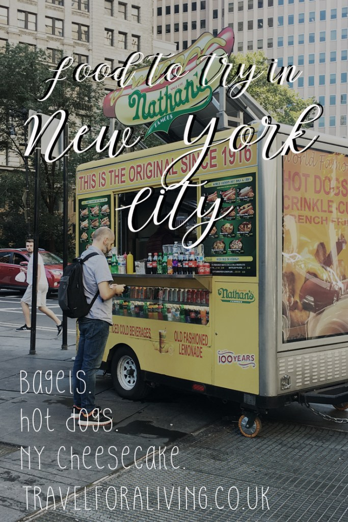What to eat in New York City - My personal favourites from Bagel to Cheesecake and everything in-between - Travel for a Liiving