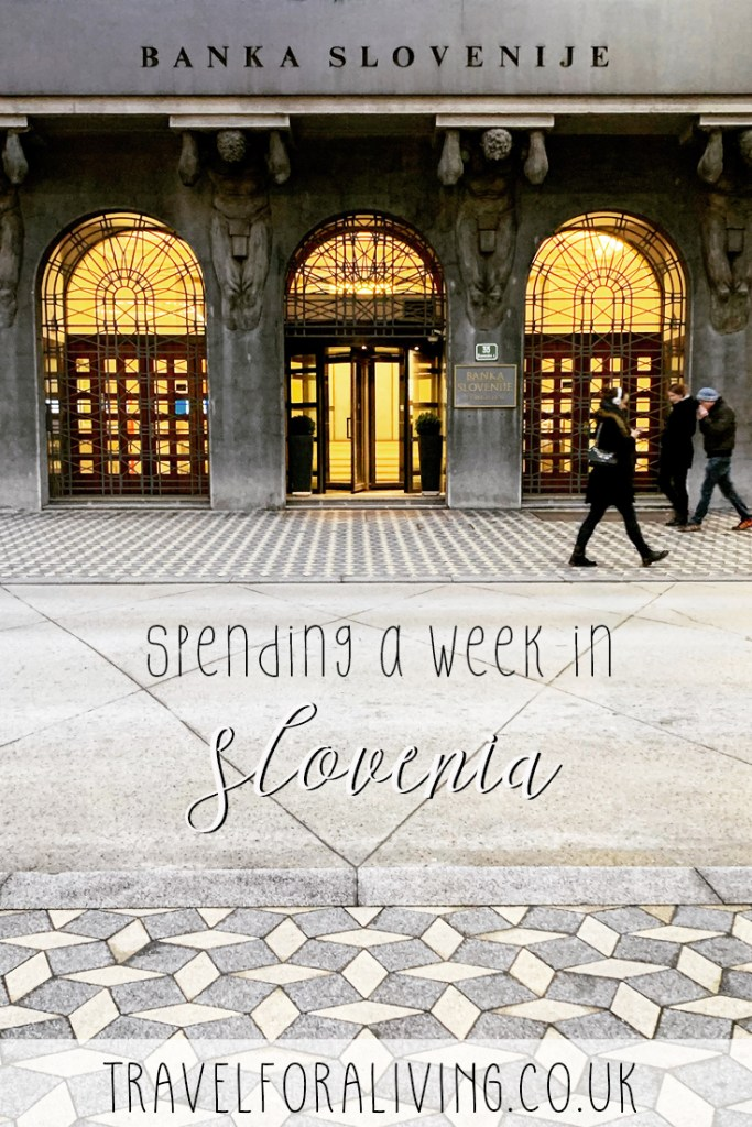 Spending a week in Slovenia - Travel for a Living