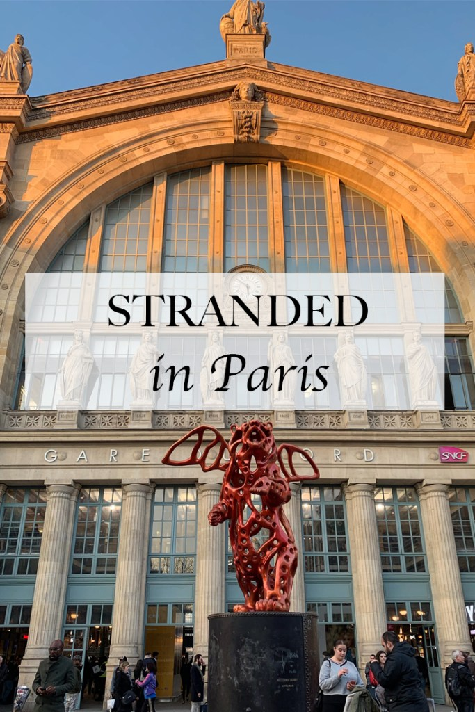 When things go wrong and you get stranded in Paris ORLY - Travel for a Living