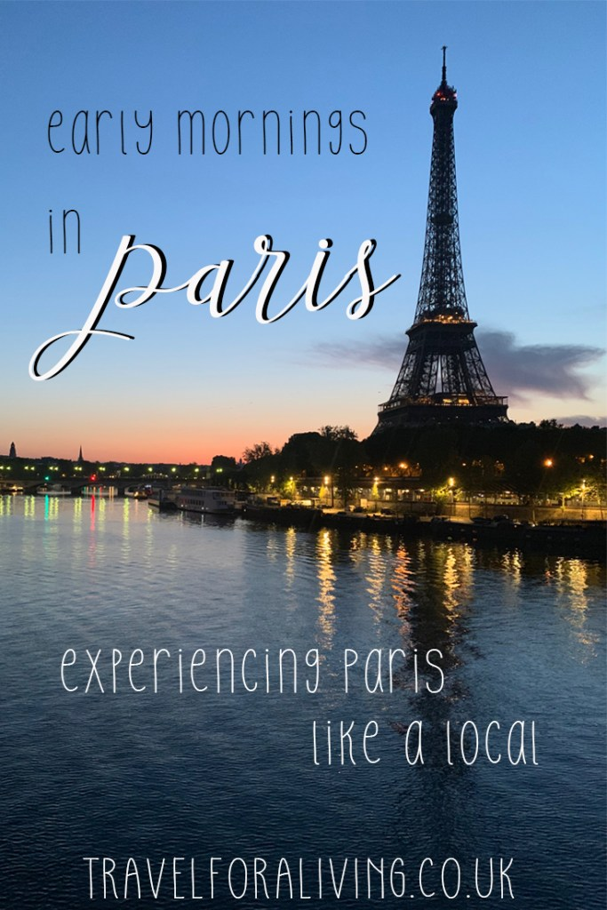 Early mornings in Paris - Paris before Tourists - Travel for a Living