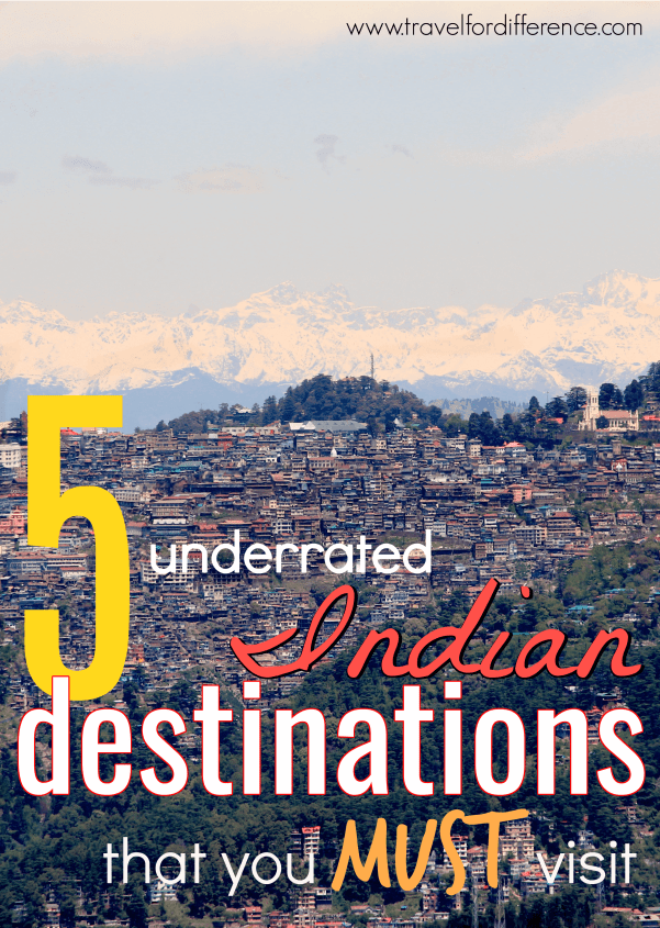 5 Underrated Indian Destinations that you MUST visit