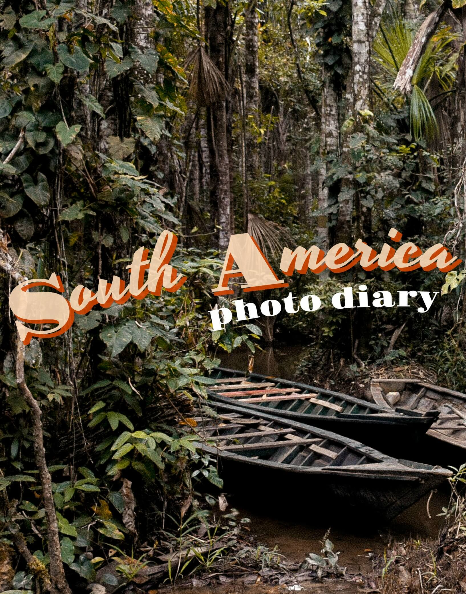 Peruvian Rainforest with text overlay - South America Photo Diary