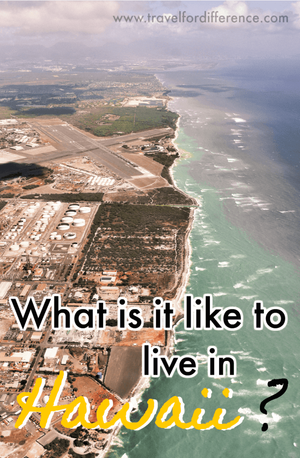 What is it like to live in Hawaii? - Living in Hawaii