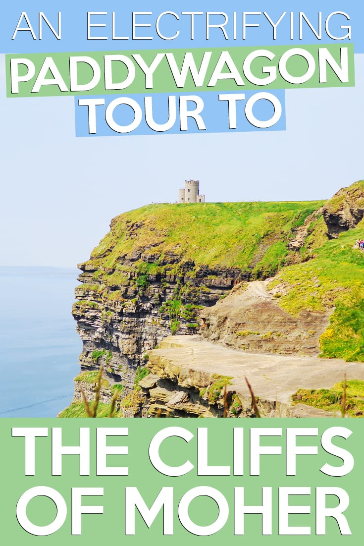 An Electrifying Paddywagon Tour to the Cliffs of Moher