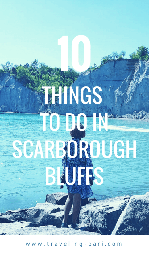 10 Things To Do In Scarborough Bluffs. #Toronto #ScarboroughBluffs #ThingsToDoInToronto #TorontoAttractions