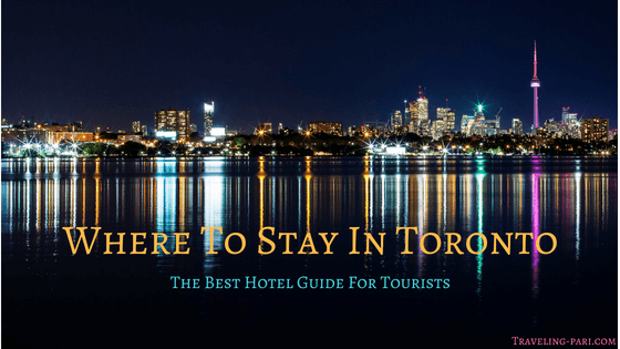 Where To Stay In Toronto - Toronto Hotels