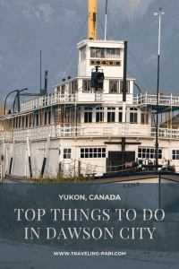 5 Top things to do in Dawson City, Yukon