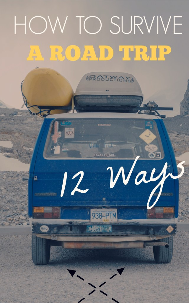 How to Survive a Road Trip: 12 Ways