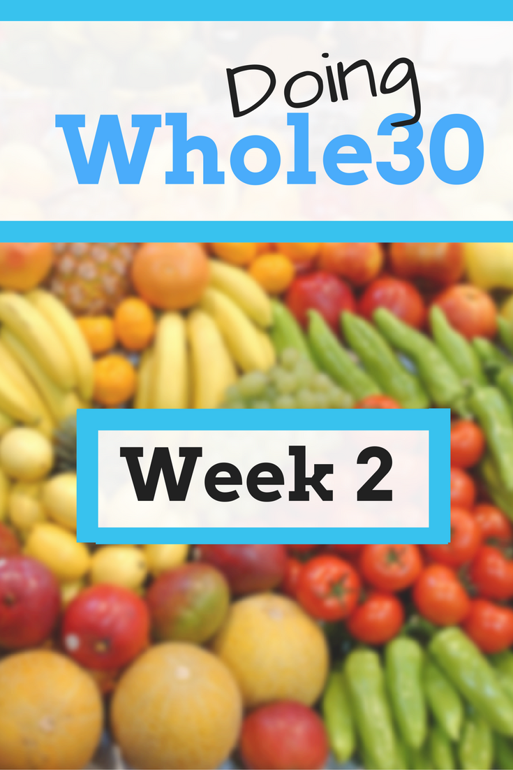 Doing Whole30 Week 2