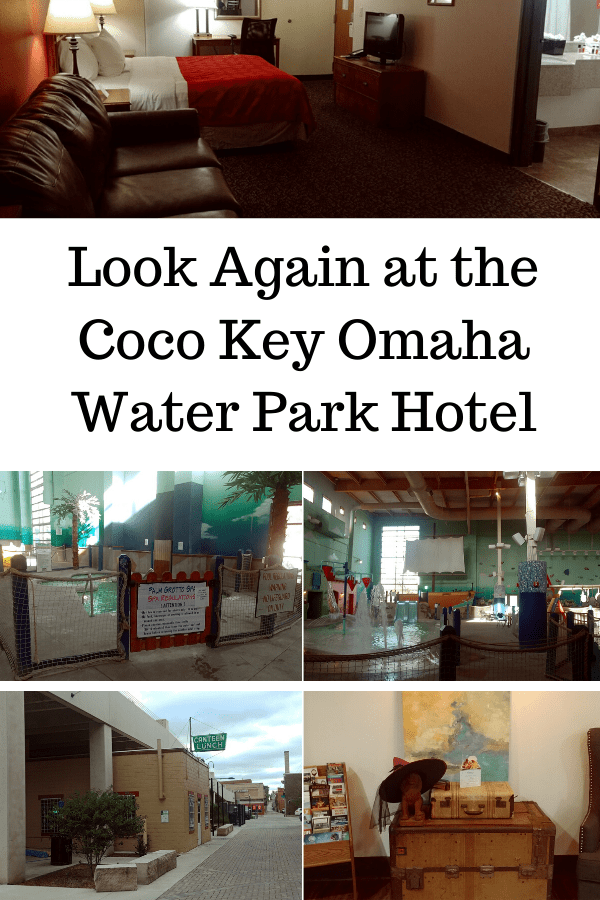 Look Again at the Coco Key Omaha Water Park Hotel