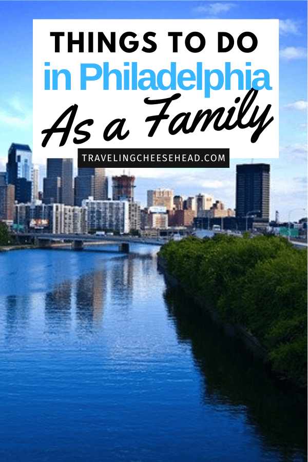 The Best Things to do In Philadelphia with Kids