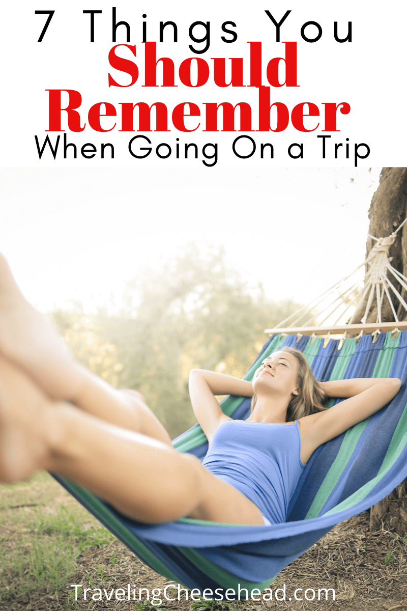 7 Things You Should Remember When Going On a Trip