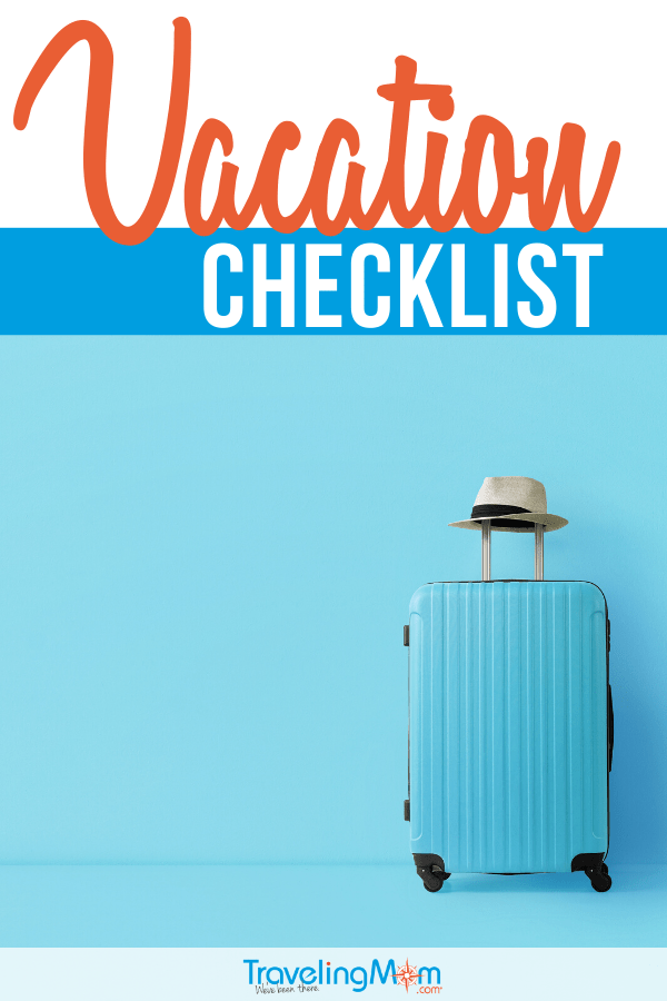 Travel Checklist 9 Ways To Prepare For A Vacation Travelingmom