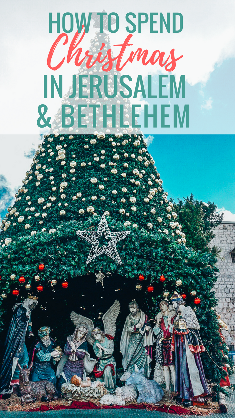 How to Spend Christmas in Jerusalem and Bethlehem