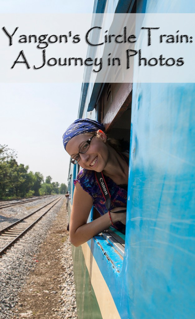 Yangon's Circle Train- A Journey in Photos