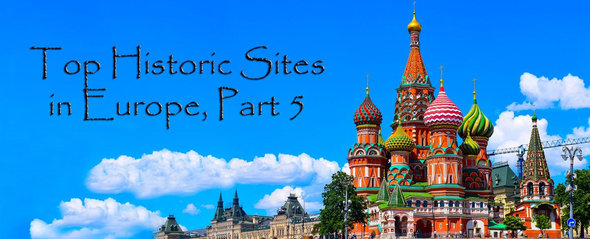 Top Historic Sites in Europe, Part 5