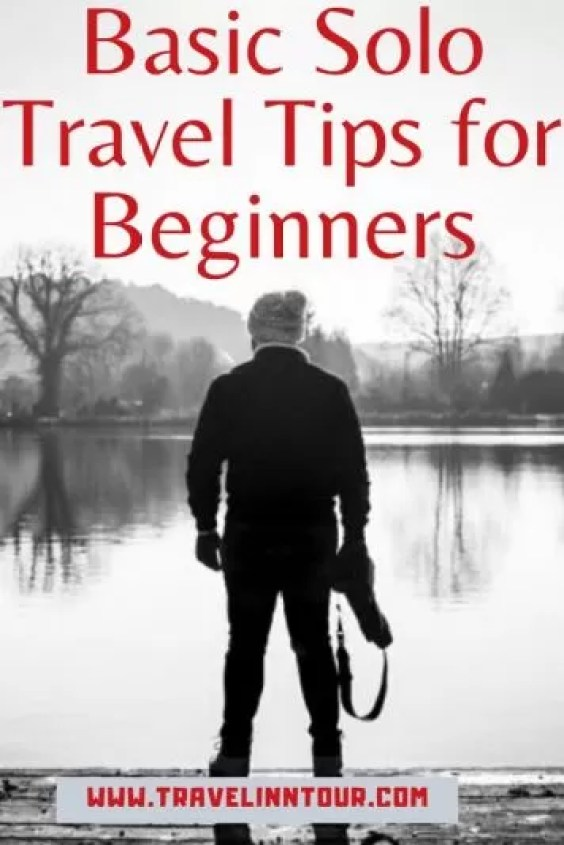 10 Solo Travel Tips for Beginners - 10 Solo Travel Tips for Beginners