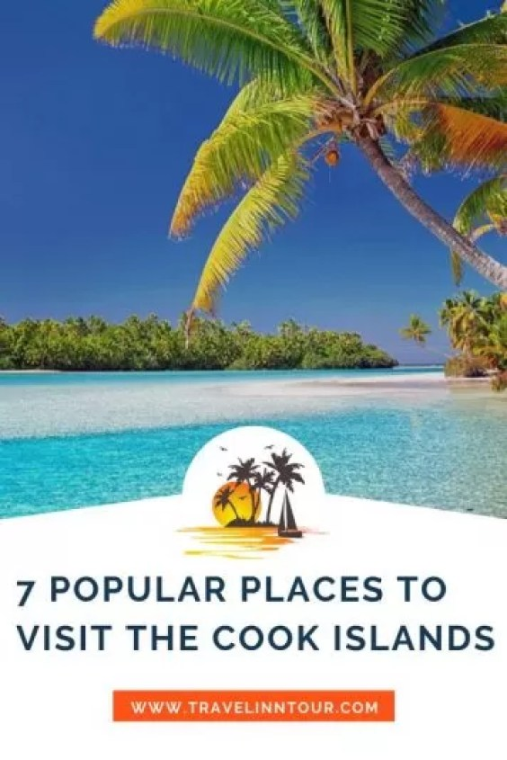 Cook Islands Best Places To Visit - 7 Popular Places to Visit the Cook Islands
