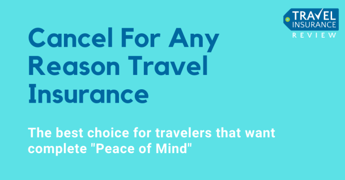 Cancel For Any Reason Travel Insurance Travel Insurance Review