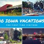 10 Iowa Vacations For First Time Visitors