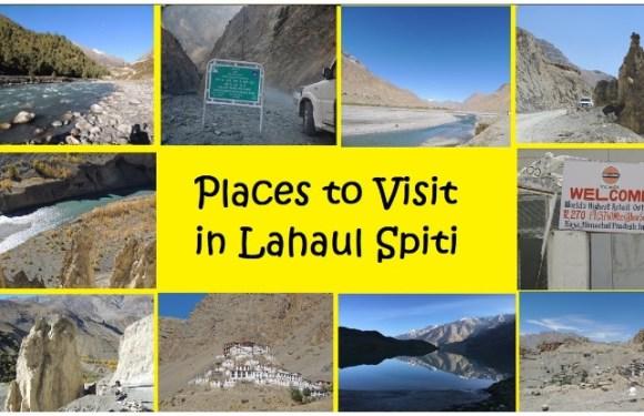 Lahaul and Spiti की ये 5 जगहें आपकी छुट्टियों में चार चांद लगा देंगी
