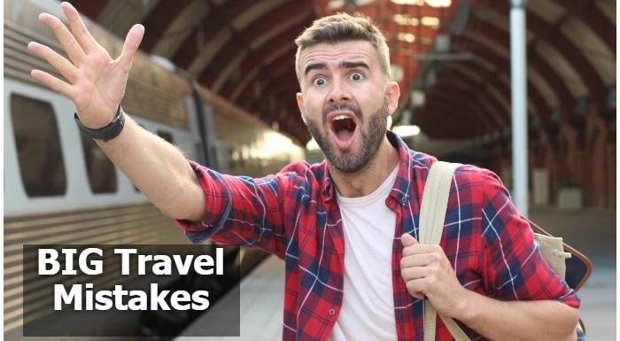 Travel Mistakes: ये भयंकर गलतियां आप भी तो नहीं करते?