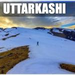 Uttarkashi, Uttarakhand Travel Guide, Uttarkashi Travel Guide, उत्तरकाशी, कैसे जाएं उत्तरकाशी, How to Reach Uttarkashi