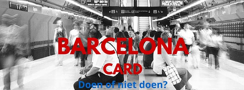 Barcelona Card doen of niet doen: een TestKees