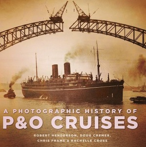 Chris Frame's book <i>A Photographic History of P&O Cruises</i> contains some rare photos and is a must for any cruising buff.