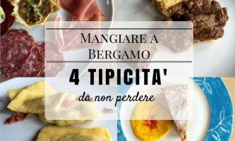 Mangiare a Bergamo: 4 tipicità da non perdere