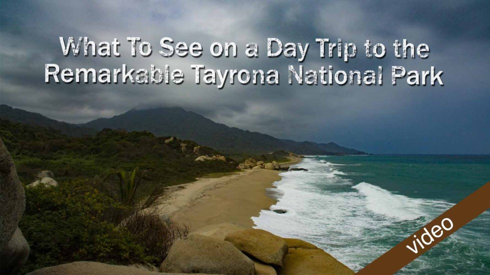 Video: What To See On A Day Trip To The Remarkable Tayrona National Park