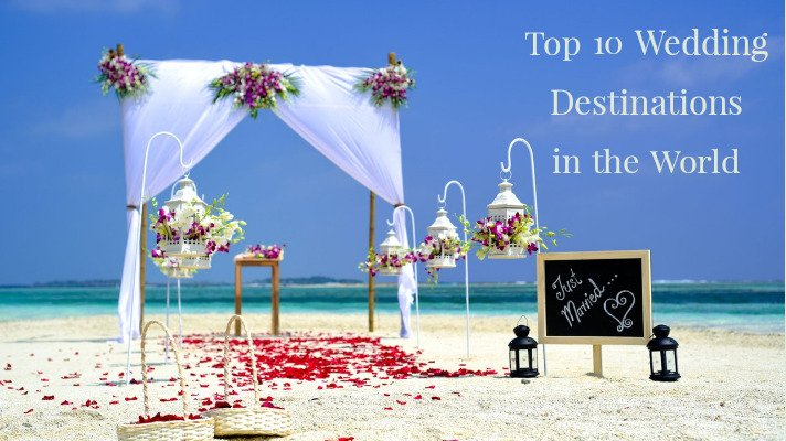 Top 10 Wedding Destinations in the World 2021