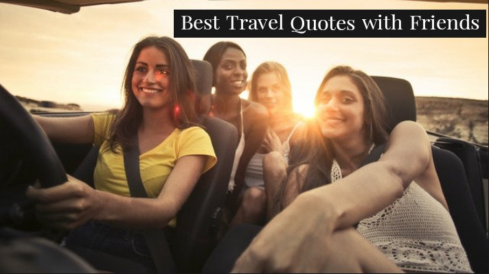 Best Travel Quotes with Friends Ideas 2021    Status Images