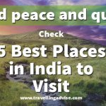 5 Best Places in India to Visit when you need some peace and quiet in 2021