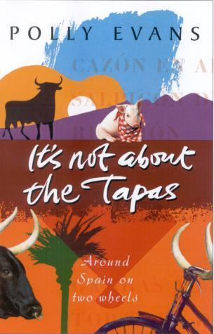 Its not all about the Tapas, Polly Evans