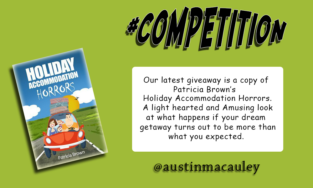 Holiday Accommodation Horrors Competition linked with Austin Macauley Publishers and Patricia Brown
