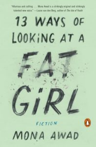 13 Ways of Looking at a Fat Girl by Mona Awad book released in 2016