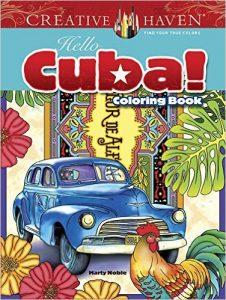 Creative Haven Hello Cuba! Coloring Book (Creative Haven Coloring Books) by Marty Noble book release 2016