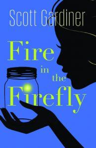 Fire in the Firefly by Scott Gardiner book released in 2016