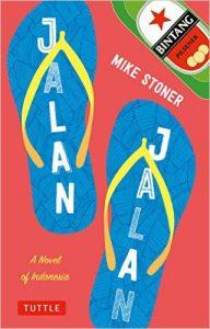 Jalan Jalan: A Novel of Indonesia by Mike Stoner, book released 2016