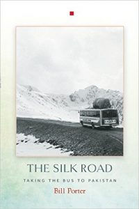 The Silk Road: Taking the Bus to Pakistan by Bill Porter book release 2016